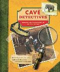Cave Detectives Unraveling the Mystery of an Ice Age Cave