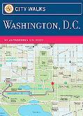 City Walks Deck:Washington, Dc 50 Adventures on Foot