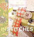 Amy Butler's in Stitches More Than 25 Simple And Stylish Sewing Projects