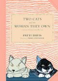 Two Cats And the Woman They Own Or the Lessons I Learned from My Cats