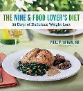 Wine and Food Lover's Diet 28 Days of Delicious Weight Loss