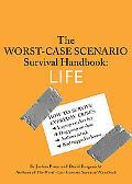 Worst-Case Scenario Survival Handbook Life