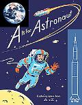 Is for Astronaut Exploring Space from a to Z