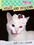 Stuff on My Cat The Book
