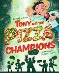 Tony and the Pizza Champions