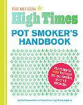 The Official High Times: Complete Pot Smoker's Handbook
