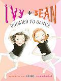 Ivy & Bean: Doomed to Dance (Ivy & Bean, Book 6)
