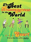 Best Dance Moves in the World Ever!
