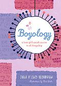 Boyology: A Crash Course in All Things Boy