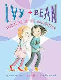 Ivy and Bean Take Care of the Babysitter (Ivy and Bean Series #4), Vol. 4