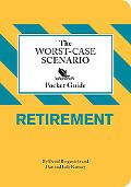 Worst-Case Scenario Pocket Guide: Retirement (Worst-Case Scenario Pocket Guides)