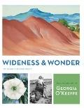 Wideness and Wonder : The Life and Art of Georgia O'Keeffe
