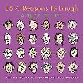 36 1/2 Reasons to Laugh: A Slice of Life