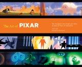 The Art of Pixar: 25th Anniv.: The Complete Color Scripts and Select Art from 25 Years of An...
