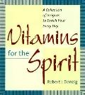 Vitamins for the Spirit : A Collection of Insight to Enrich Your Every Day