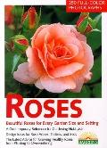 Roses The Most Beautiful Roses for Large and Small Gardens  Design Ideas for Rose Arbors, Tr...