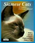 Siamese Cats Everything About Acquisition, Care, Nutrition, Behavior, Health Care, and Breed...