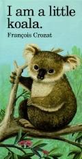 I Am a Little Koala - Francois Crozat