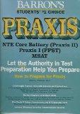 How to Prepare for PRAXIS with Cassette; Praxis II: NTE, MSAT, Praxis I: PPST-CBT