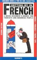 Getting by in French A Quick Beginner's Course for Tourists and Business People