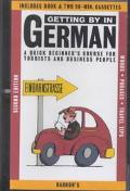 Getting by in German A Quick Beginner's Course for Tourists and Business People