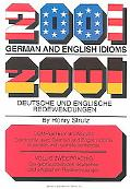 2001 German and English Idioms/2001 Deutsche Und Englische Redewendungen 2001 Deutsche Und E...