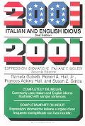 2001 Italian and English Idioms = 2001 Espressioni Idiomatiche Italiane E Inglesi 2001 Espre...