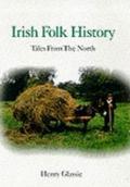 Irish Folk History Texts from the North
