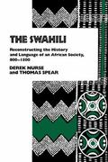 Swahili Reconstructing the History and Language of an African Society, 800-1500