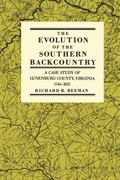 Evolution of the Southern Backcountry: A Case Study of Lunenburg County, Virginia, 1746-1832