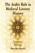 Arabic Role in Medieval Literary History A Forgotten Heritage