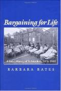 Bargaining for Life A Social History of Tuberculosis, 1876-1938