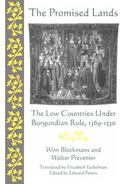 Promised Lands The Low Countries Under Burgundian Rule, 1369-1530