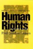 The Evolution of International Human Rights: Visions Seen (Pennsylvania Studies in Human Rig...