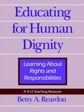 Educating for Human Dignity Learning About Rights and Responsibilities
