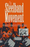 Steelband Movement The Forging of a National Art in Trinidad and Tobago