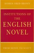 Institutions of the English Novel From Defoe to Scott