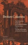 Broken Columns Two Roman Epic Fragments  The Achilleid of Publius Papinius Statius and the R...