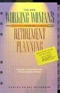 New Working Woman's Guide to Retirement Planning Saving and Investing Now for a Secure Future