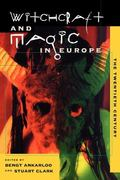 Witchcraft and Magic in Europe The Twentieth Century