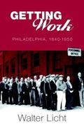 Getting Work Philadelphia, 1840-1950