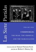 Las Siete Partidas Underworlds  The Dead, the Criminal, and the Marginalized