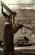 Love and Honor in the Himalayas: Coming To Know Another Culture (Contemporary Ethnography)