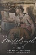 Life of Michelangelo Buonarroti Based on Studies in the Archives of the Buonarroti Family at...