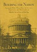 Building the Nation Americans Write About Their Architecture, Their Cities and Their Landscape