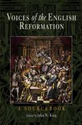 Voices Of The English Reformation A Sourcebook