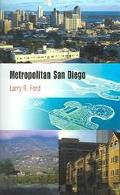 Metropolitan San Diego How Geography And Lifestyle Shape A New Urban Environment