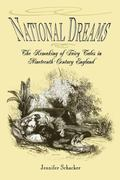 National Dreams The Remaking Of Fairy Tales In Nineteenth-century England
