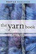 Yarn Book How to Understand, Design and Use Yarn