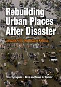 Rebuilding Urban Places After Disaster Lessons from Hurricane Katrina